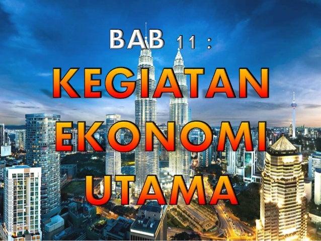Geografi Tingkatan 3 Bab 11 Kegiatan Ekonomi Utama