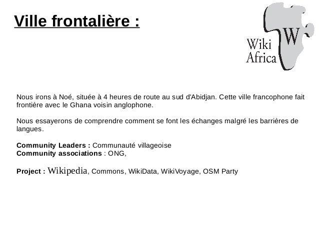 Ville frontalière : Nous irons à Noé, située à 4 heures de route au sud d'Abidjan. Cette ville francophone fait frontière ...
