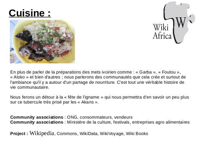 Cuisine : En plus de parler de la préparations des mets ivoirien comme : « Garba », « Foutou », « Aloko » et bien d'autres...