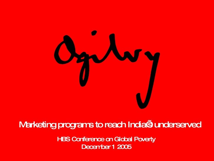 Marketing programs to reach India's underserved HBS Conference on Global Poverty December 1 2005