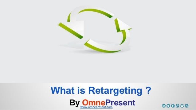 What is Retargeting ? By OmnePresent