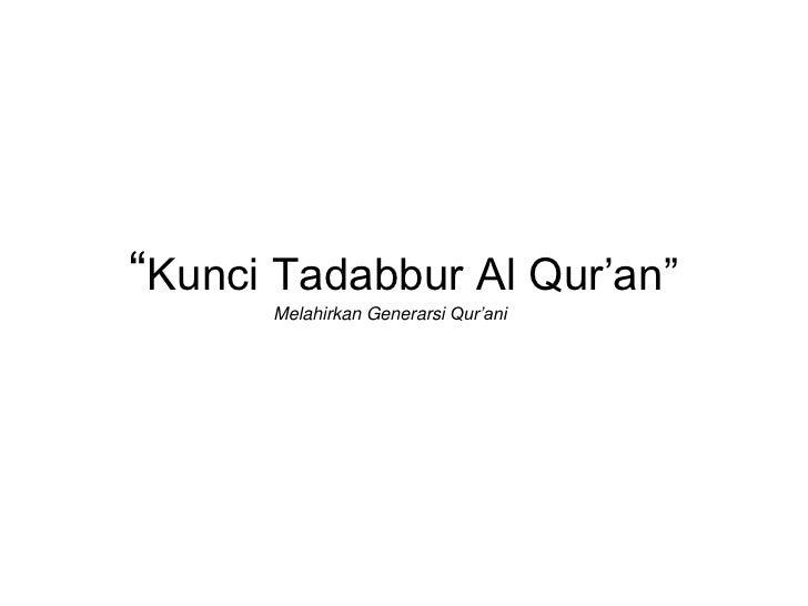 """1<br />""""KunciTadabbur Al Qur'an""""<br />MelahirkanGenerarsiQur'ani<br />"""