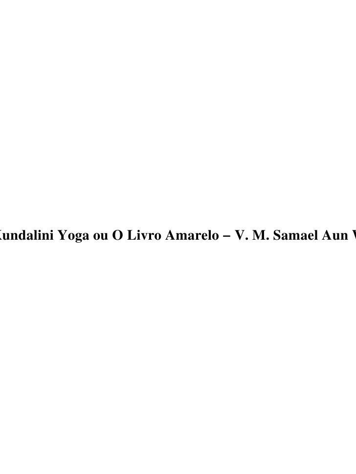Kundalini Yoga ou O Livro Amarelo − V. M. Samael Aun W