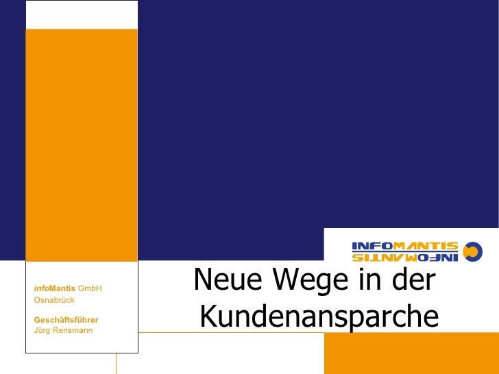 Neue Wege in der  Kundenansparche info Mantis  GmbH Osnabrück Geschäftsführer Jörg Rensmann