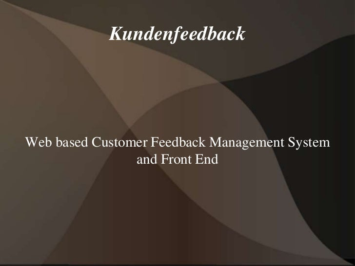KundenfeedbackWeb based Customer Feedback Management System                and Front End