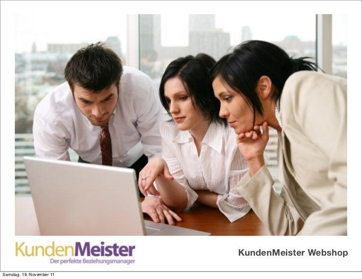 KundenMeister WebshopSamstag, 19. November 11