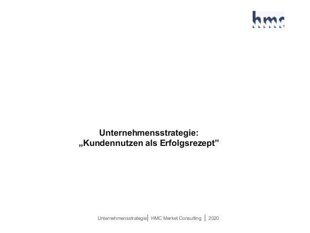 "Unternehmensstrategie| HMC Market Consulting | 2020 Unternehmensstrategie: ""Kundennutzen als Erfolgsrezept"""