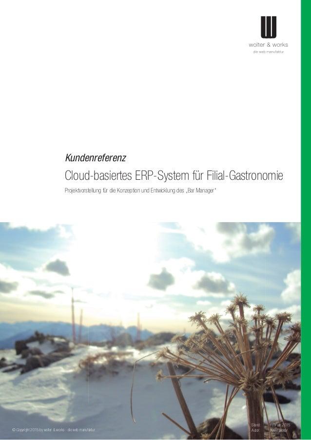 Kundenreferenz Cloud-basiertes ERP-System für Filial-Gastronomie © Copyright 2015 by wolter & works - die web manufaktur P...
