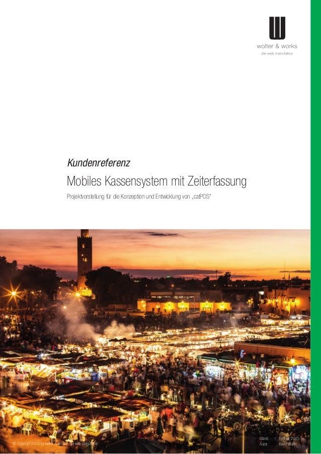 Kundenreferenz Mobiles Kassensystem mit Zeiterfassung © Copyright 2015 by wolter & works - die web manufaktur Projektvorst...