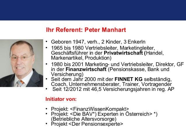 • Geboren 1947, verh., 2 Kinder, 3 Enkerln • 1965 bis 1980 Vertriebsleiter, Marketingleiter, Geschäftsführer in der Privat...