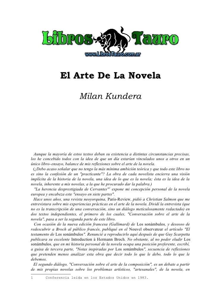 El Arte De La Novela                               Milan Kundera       Aunque la mayoría de estos textos deban su existenc...