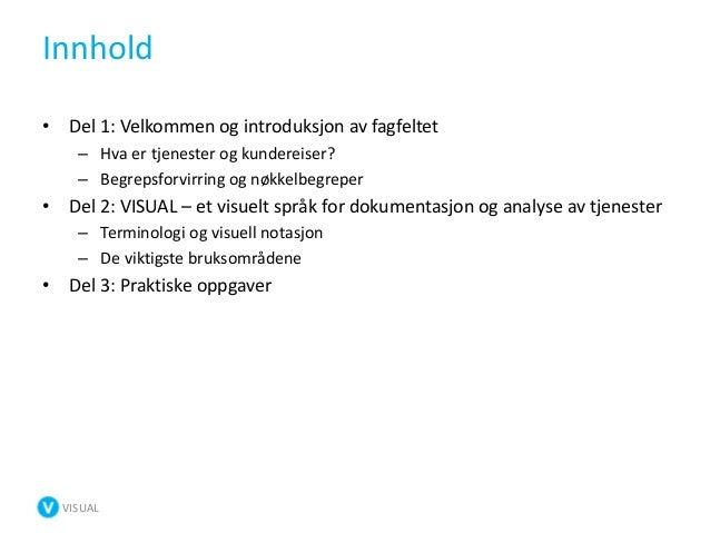 Kundereiser: snakker vi samme språk (Yggdrasil workshop) Slide 2