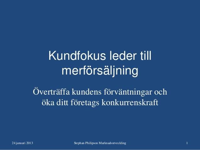Kundfokus leder till                    merförsäljning              Överträffa kundens förväntningar och                ök...