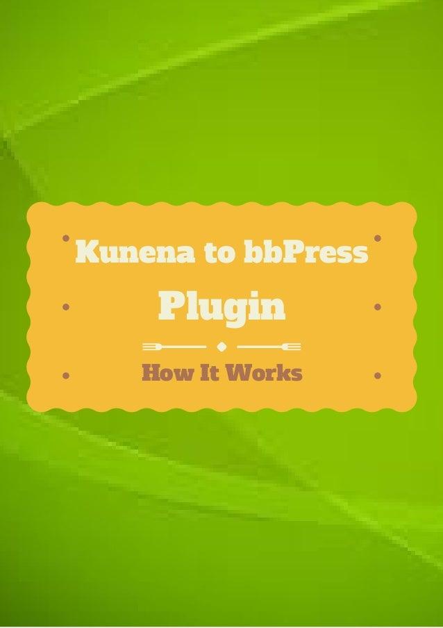 How It Works Kunena to bbPress Plugin