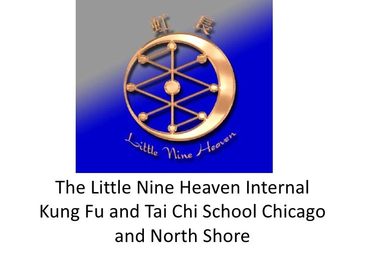 The Little Nine Heaven Internal  Kung Fu and Tai Chi School Chicago and North Shore<br />