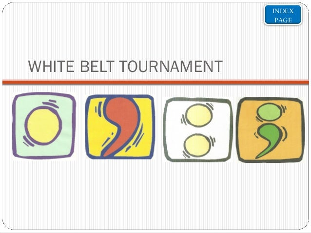 INDEX PAGE  WHITE BELT TOURNAMENT
