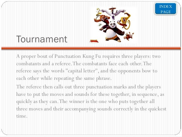 INDEX PAGE  Tournament A proper bout of Punctuation Kung Fu requires three players: two combatants and a referee. The comb...