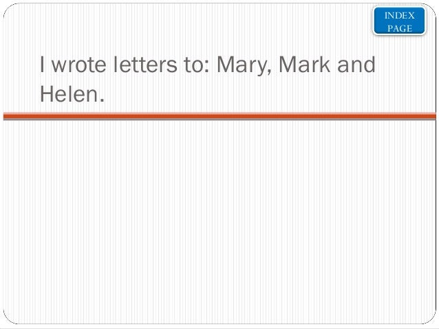 INDEX PAGE  I wrote letters to: Mary, Mark and Helen.