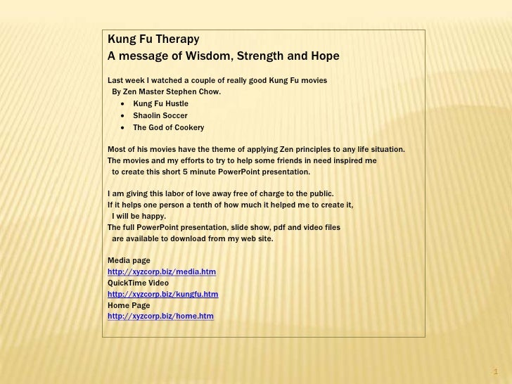 Kung Fu Therapy A message of Wisdom, Strength and Hope Last week I watched a couple of really good Kung Fu movies  By Zen ...