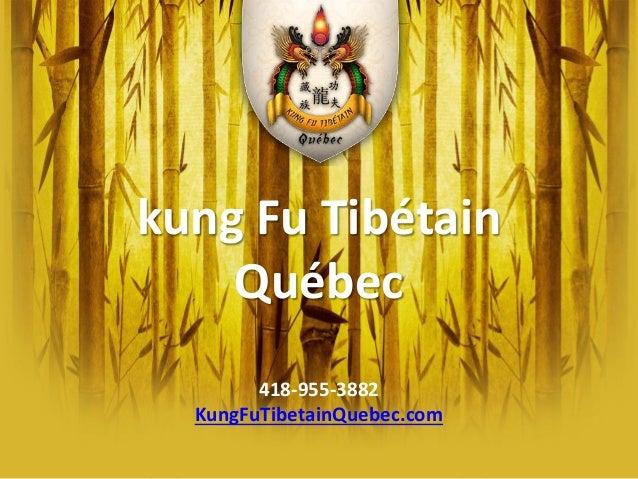 kung Fu Tibétain Québec 418-955-3882 KungFuTibetainQuebec.com