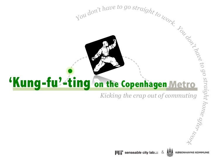 'Kung-fu'-ting on the Copenhagen                  Kicking the crap out of commuting                                      &