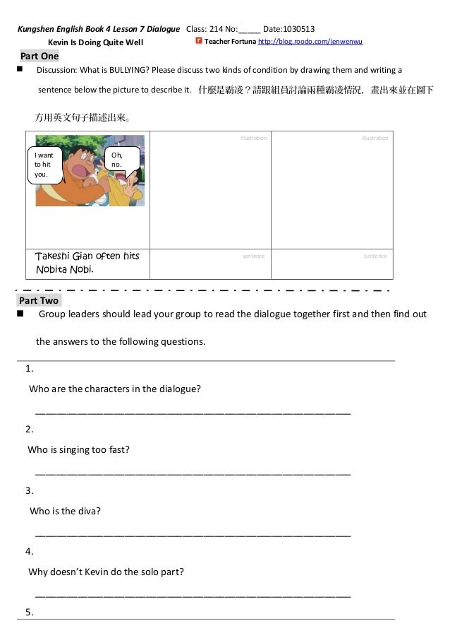 Teacher Fortuna http://blog.roodo.com/jenwenwu Kungshen English Book 4 Lesson 7 Dialogue Class: 214 No:_____ Date:1030513 ...