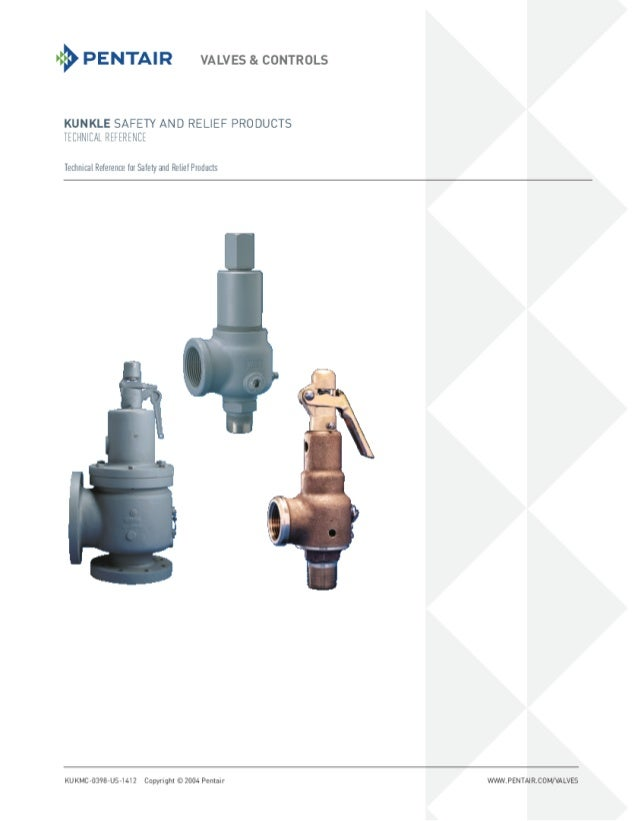 K9 PENTAIR VALVES 8. CONTROLS  KUNKLE SAFETY AND RELIEF PRODUCTS | EL'HN[«¥L HHLHH-ltt  Techmcal Reterenc-3 tar Safer, ' a...