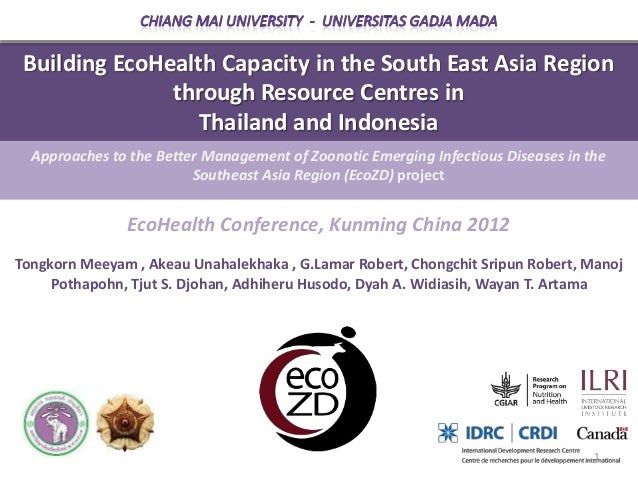 Building EcoHealth Capacity in the South East Asia Region               through Resource Centres in                  Thail...