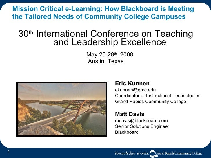 Mission Critical e-Learning: How Blackboard is Meeting the Tailored Needs of Community College Campuses <ul><li>30 th  Int...