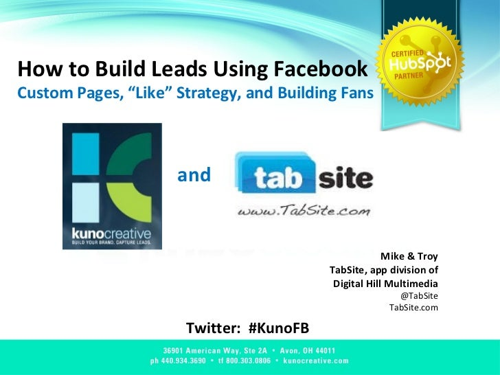 """How to Build Leads Using Facebook Custom Pages, """"Like"""" Strategy, and Building Fans Twitter:  #KunoFB and  Mike & Troy TabS..."""
