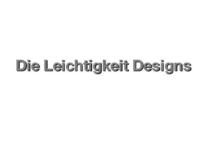 Die Leichtigkeit Designs