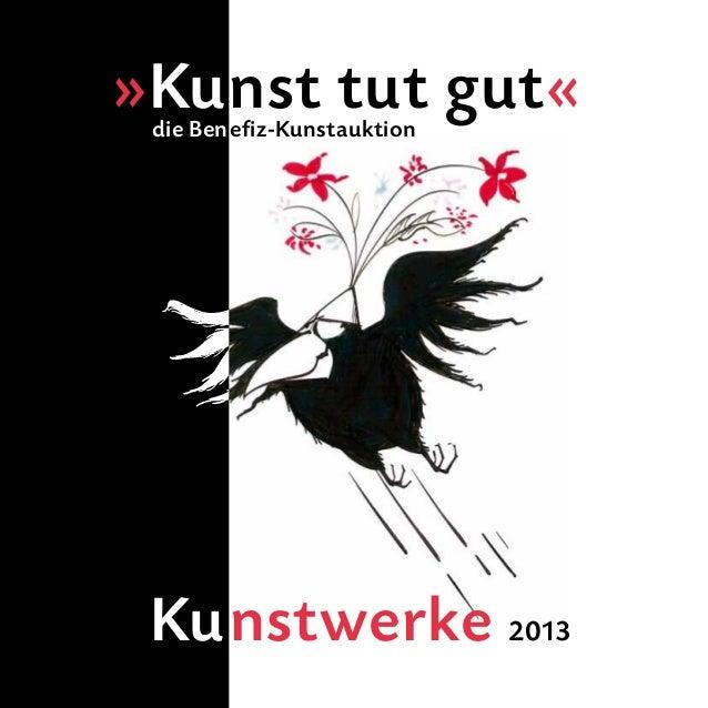 1 »Kunst tut gut«die Benefiz-Kunstauktion Kunstwerke 2013