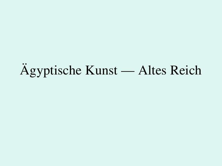 Ägyptische Kunst — Altes Reich