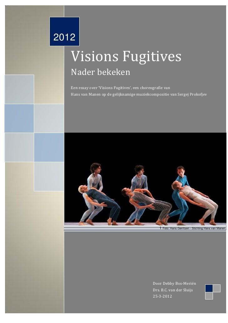 2012   Visions Fugitives   Nader bekeken   Een essay over 'Visions Fugitives', een choreografie van   Hans van Manen op de...