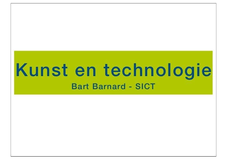 Kunst en technologie     Bart Barnard - SICT