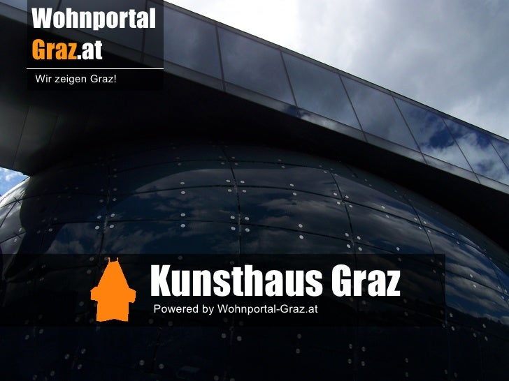 WohnportalGraz.atWir zeigen Graz!                   Kunsthaus Graz                   Powered by Wohnportal-Graz.at