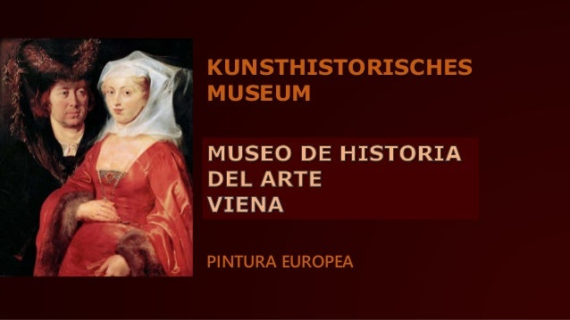 KUNSTHISTORISCHES  MUSEUM  PINTURA EUROPEA