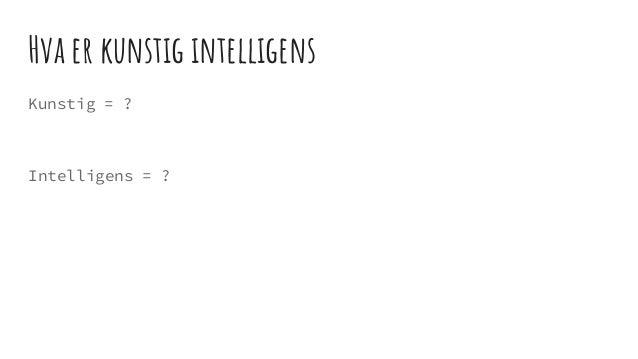 Kunstig intelligens - foredrag og oppgaver for 6. trinn ved Berg skole Slide 3