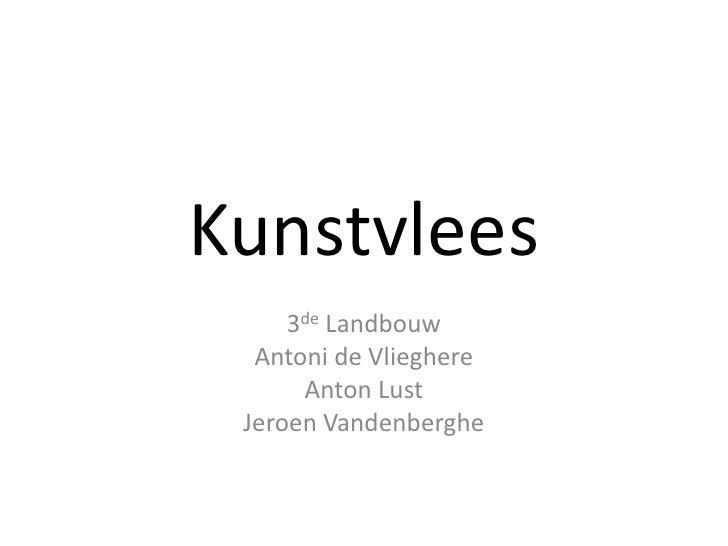 Kunstvlees 3de Landbouw Antoni de Vlieghere Anton Lust Jeroen Vandenberghe