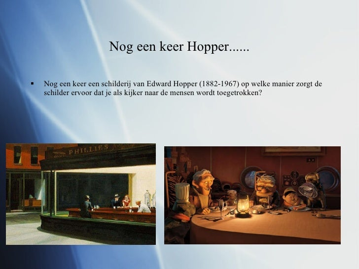 Nog een keer Hopper...... <ul><li>Nog een keer een schilderij van Edward Hopper (1882-1967) op welke manier zorgt de schil...