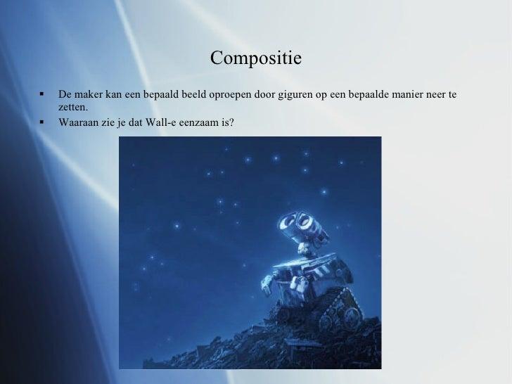 Compositie <ul><li>De maker kan een bepaald beeld oproepen door giguren op een bepaalde manier neer te zetten. </li></ul><...