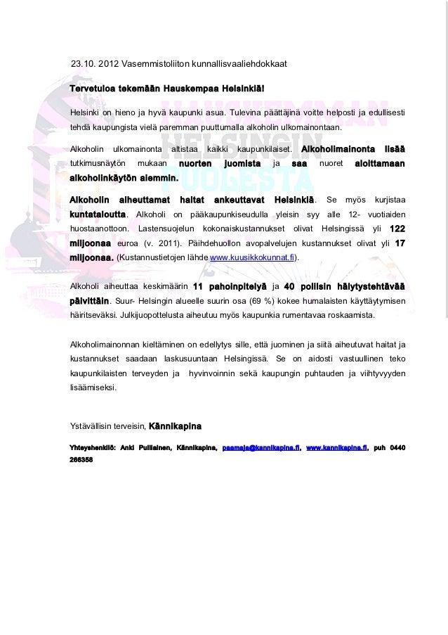 23.10. 2012 Vasemmistoliiton kunnallisvaaliehdokkaatTervetuloa tekemään Hauskempaa Helsinkiä!Helsinki on hieno ja hyvä kau...