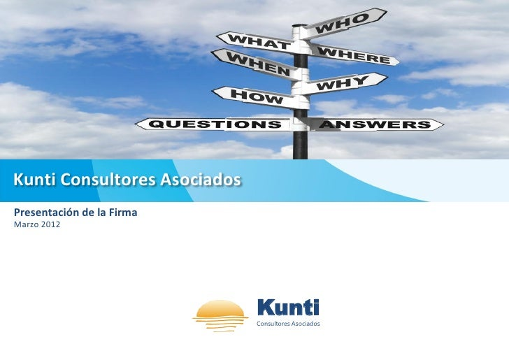 Kunti Consultores AsociadosPresentación de la FirmaMarzo 2012                              Kunti                          ...