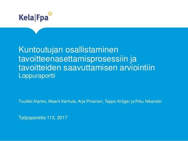 Kuntoutujan osallistaminen tavoitteenasettamisprosessiin ja tavoitteiden saavuttamisen arviointiin Loppuraportti Tuulikki ...