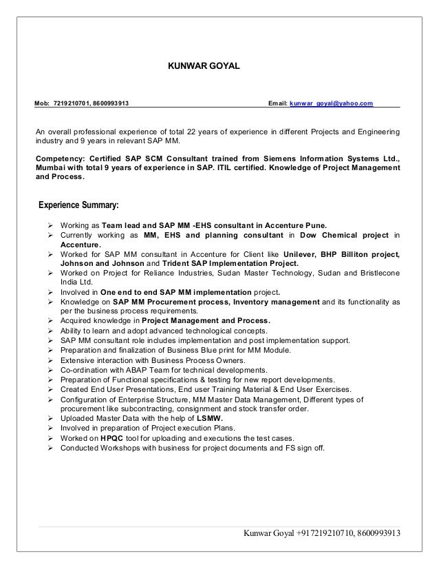 Perfect Kunwar Resume SAP Consultant. KUNWAR GOYAL Mob: 7219210701, 8600993913  Email: Kunwar_goyal@yahoo.com An Overall ...