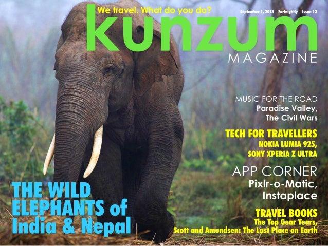 kunzum September 1, 2013 Fortnightly Issue 12We travel. What do you do? APP CORNER Pixlr-o-Matic, Instaplace MUSIC FOR THE...