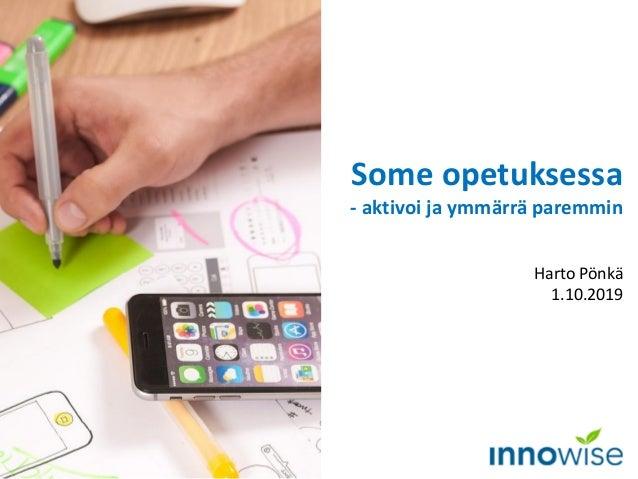 Some opetuksessa - aktivoi ja ymmärrä paremmin Harto Pönkä 1.10.2019 Kuva: Pixabay
