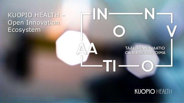 KUOPIO HEALTH – Open Innovation Ecosystem