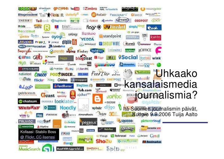 Uhkaako                          kansalaismedia                            journalismia?                          Itä-Suom...