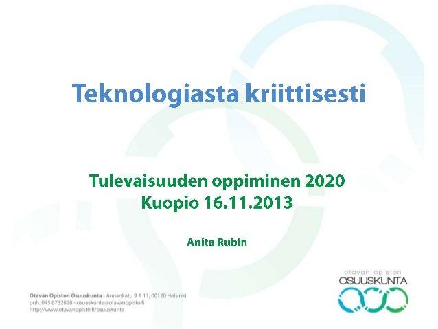 Toimintaympäristön murros • teknologinen (tietoverkot, Internet yms., myös bio- ja nanoteknologia ym.) • sosiaalinen (glob...
